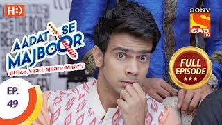 Aadat Se Majboor - Ep 49 - Full Episode - 8th December, 2017