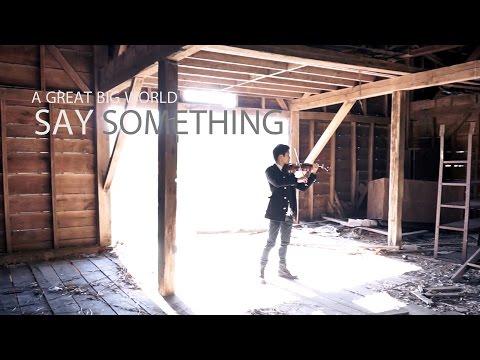 Say Something - A Great Big World - Violin And Piano Cover - Daniel Jang video