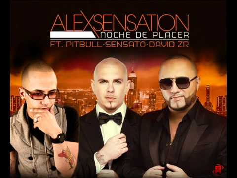 Alex Sensation Ft Pitbull & Sensato-Noche De Placer(www.SensatosWorld.com)