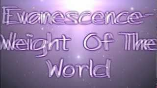 Watch Evanescence Weight Of The World video