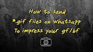 How To Send  Gif In Whatsapp To Impress GirlFriend    WhatsApp Mei Gif Kaise Bhaje