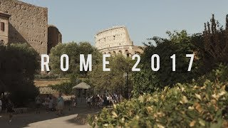 Rome 2017 | Cinematic Edit | Sony A6500 |