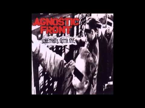 Agnostic Front - Somethings Gotta Give