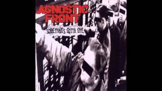 Watch Agnostic Front Somethings Gotta Give video