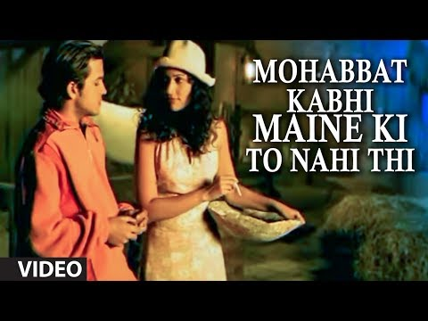 Mohabbat Kabhi Maine Ki To Nahi Thi (full Video Song) By Sonu Nigam yaad video