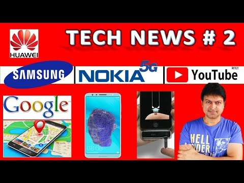 TECH NEWS  2 - Nokia 5G, Huawei Nova2s, Airtel, BSNL,Samsung Bio-metric,Google RealTime Notification