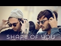 Ed Sheeran - Shape of You (Cover Cover by Danny Ntarlas Ft. Villy Hats )