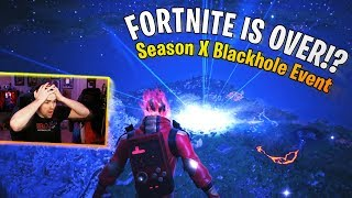 FORTNITE Is Over!? - Season X Blackhole Event!