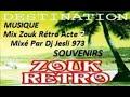 Mix Zouk Rétro Acte 2 . 2K18 Mixé Par Dj Jesli 973