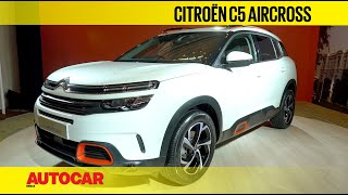 Citroën C5 Aircross | First Look Preview | Autocar India