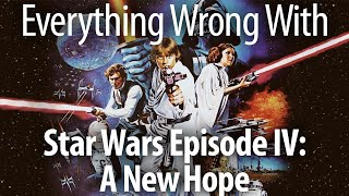 Everything Wrong With Star Wars Episode IV A New Hope - With Kevin Smith
