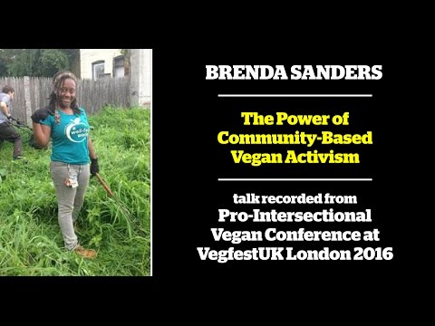 Brenda Sanders - The Power of Community-Based Vegan Activism