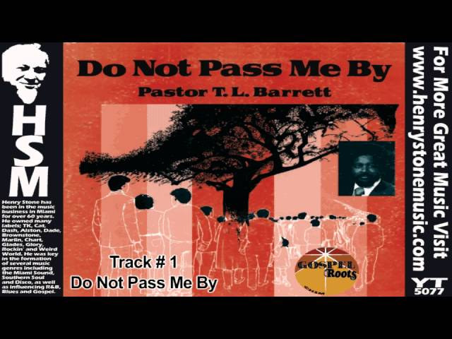 Don't Pass Me By - Pastor T. L. Barrett