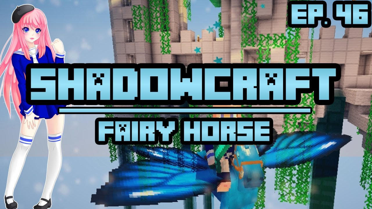 Fairy Horse ShadowCraft Ep 46 YouTube