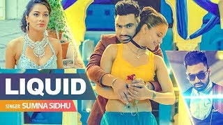 Liquid (Full Song) Sumna Sidhu | Snappy | Amrit Mann | Latest Punjabi Songs 2018