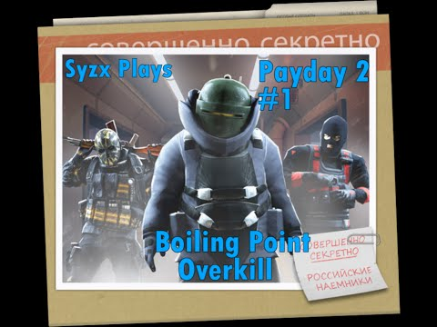 Syzx Plays Payday 2 - Now With Russian Astronauts!