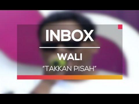 download lagu Wali - Takkan Pisah Live On Inbox gratis