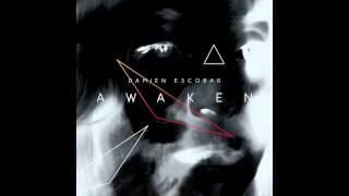 Awaken - Damien Escobar (Official Audio)