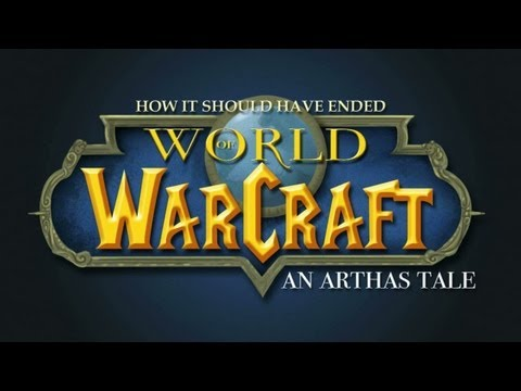 Thumb World Of Warcraft: How It Should Have Ended