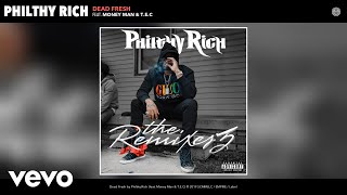 Philthy Rich - Dead Fresh (Remix) (Audio) Remix ft. Money Man, T.E.C