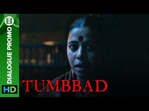 Are You Prepared For Tumbbad? | Movie 2018 | Dialogue Promo | Sohum Shah | Aanand L Rai