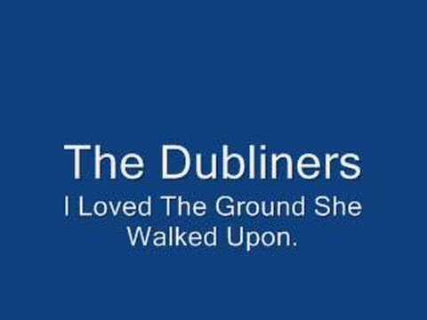 Dubliners - Oh I Loved The Ground