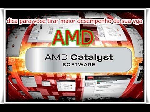 Tudo sobre o AMD Catalyst  : Como configura para tirar o melhor desempenho  para sua vga