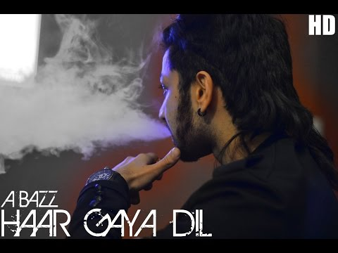 A-Bazz - Haar Gaya Dil | Aabhaas Anand | OFFICIAL VIDEO | HD...