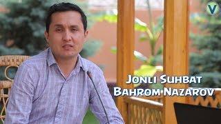 Jonli suhbat - Bahrom Nazarov 2016 | Жонли сухбат - Бахром Назаров 2016