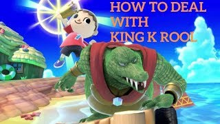How to Deal with King K Rool - Super Smash Bros  Ultimate