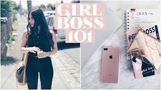 HOW TO BE A GIRLBOSS + CREATE YOUR OWN SUCCESS | GIRLBOSS 101
