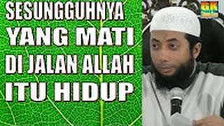 Sesungguhnya yang mati di jalan Allah itu hidup   Ustadz Khalid Basalamah