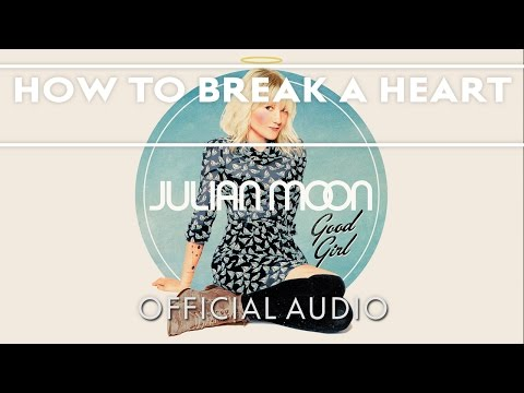 Julian Moon - How To Break A Heart