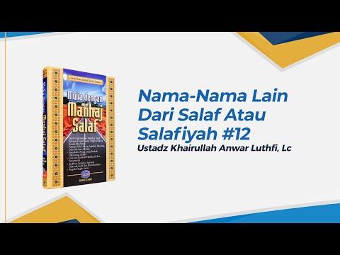 Nama-nama Lain Dari Salaf atau Salafiyah #2 - Ustaz Khairullah Anwar Luthfi, Lc