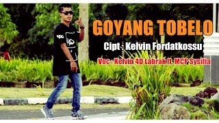 Download Lagu GOYANG TOBELO - Kelvin Fordatkossu ft. MCP Sysilia ( Official Music Video , Full ) [HD] 2017 Gratis STAFABAND