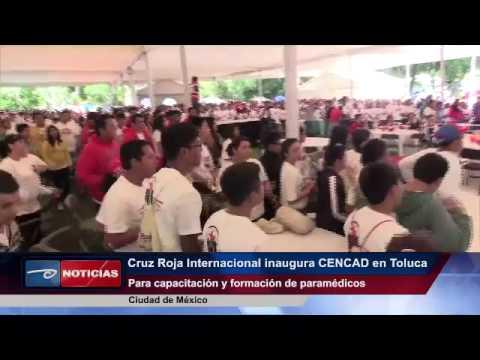 Ciudad de México.- Cruz Roja Internacional inaugura CENCAD en Toluca