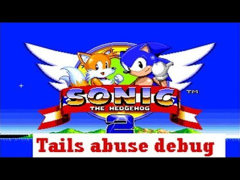 Sonic The Hedgehog 2 - Tails Abuse Debug