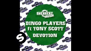 Bingo Players Ft Tony Scott - Devotion (Original Mix)
