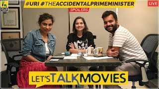 Let's Talk Movies | Uri: The Surgical Strike, The Accidental Prime Minister | Film Companion