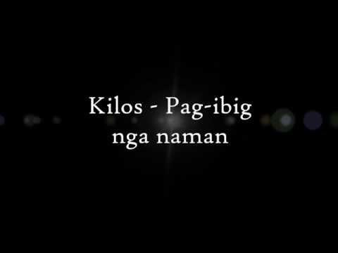 Kilos - Ang Pag-ibig Nga Naman