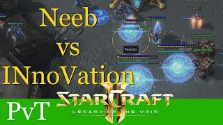 Neeb vs INnoVation (PvT) - Hangzhou SC Carnival - Starcraft 2: LotV Profi Replays [Deutsch | German]