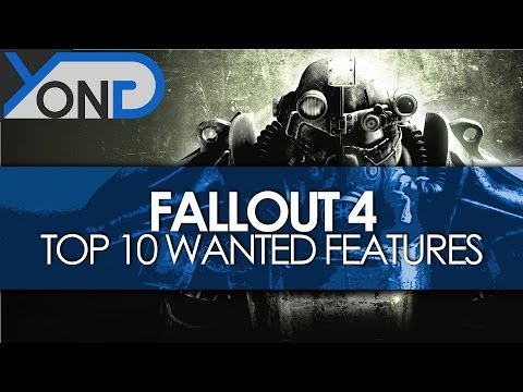 Fallout 4 - Top 10 Most Wanted Features