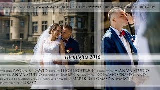 █▬█ █ ▀█▀ Iwona & Dawid - Highlights 2016 - AnMa Studio