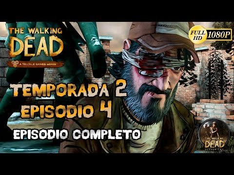 The Walking Dead El Videojuego Temporada 2 Episodio 4 Entre Ruinas Episodio Completo Final Español