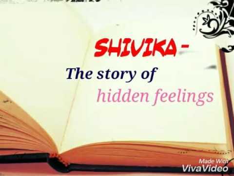 SHIVIKA- the story of hidden feelings