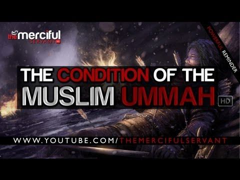 The Condition of the Muslim Ummah ᴴᴰ