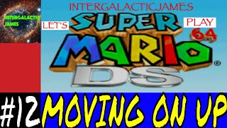 MOVING ON UP | Super Mario 64 DS Let's Play Part #12