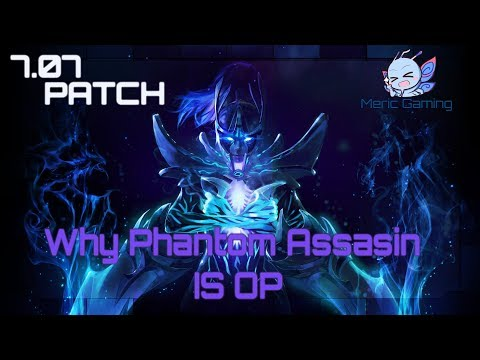 Dota 2 - Why Phantom Assassin Is OP - 7.07 Dueling Fates Patch