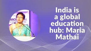 India is a global education hub  Maria