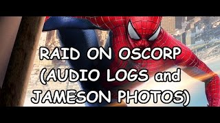 The Amazing Spider-Man 2 - Raid on Oscorp (Audio Logs and Jameson Photos)